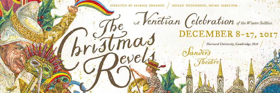 i recently had the chance to take in a preview of the the christmas revels a venetian celebration of the winter solstice it was a very enjoyable evening - Italian Christmas Music
